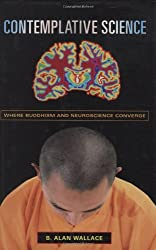 Contemplative Science Where Buddhism and Neuroscience Converge (Columbia Series in Science and Religion)