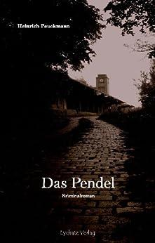 Das Pendel von [Peuckmann, Heinrich]