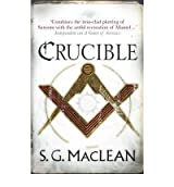 [(Crucible)] [ By (author) S. G. MacLean ] [April, 2012]
