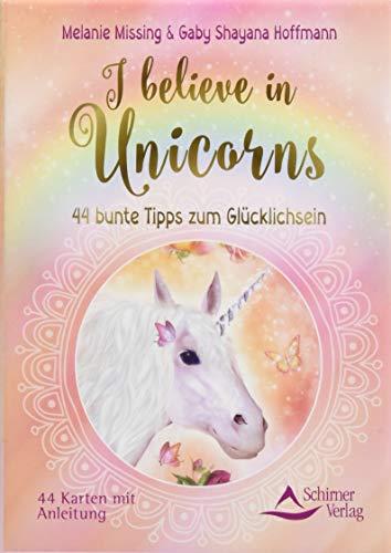 I believe in Unicorns: 44 bunte Tipps zum Glücklichsein - Kartenset, 44 Karten mit Anleitung - Einhorn-karten