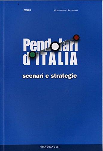 Pendolari d'Italia. Scenari e strategie