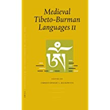 Medieval Tibeto-Burman Languages II Volume 1: Piats 2003: Tibetan Studies: Proceedings of the Tenth Seminar of the International Association for Tibet (Brill's Tibetan Studies Library)
