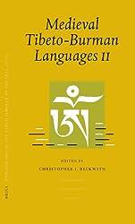 Medieval Tibeto-Burman Languages II Volume 1: Piats 2003: Tibetan Studies: Proceedings of the Tenth Seminar of the International Association for Tibet (Brill's Tibetan Studies Library)