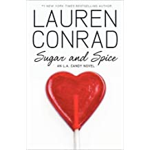 Sugar and Spice (LA Candy, Book 2) by Lauren Conrad (2010-09-30)