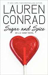 Sugar and Spice (LA Candy, Book 2): 3 by Lauren Conrad (2011-02-03)