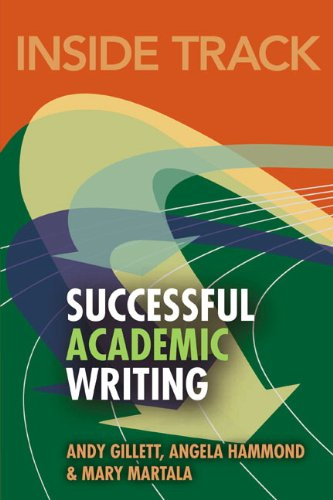 Inside Track to Successful Academic Writing por Andy Gillett