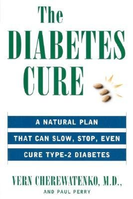 [(The Diabetes Cure: A Medical Approach That Can Slow, Stop, Even Cure Type 2 Diabetes)] [Author: Vern S. Cherewatenko] published on (April, 2000)