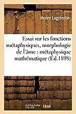 Essai sur les fonctions métaphysiques, morphologie de l'âme : métaphysique mathématique (Éd.1898)