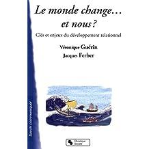 Le monde change... et nous ? : Clés et enjeux du développement relationnel
