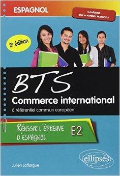 Réussir l'Épreuve d'Espagnol BTS Commerce International à Référentiel Commun Européen E2 de Julien Laffargue ( 8 octobre 2013 )