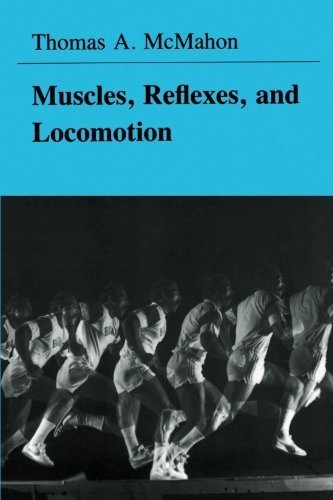 Muscles, Reflexes, and Locomotion by McMahon, Thomas A. (1984) Paperback