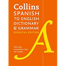 Collins Spanish to English Dictionary and Grammar (One-Way)  Essential Edition: Two books in one (Spanish Edition)