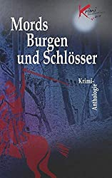 Mords Burgen und Schlösser: Krimi-Anthologie