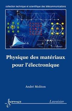 Physique des matériaux pour l'électronique