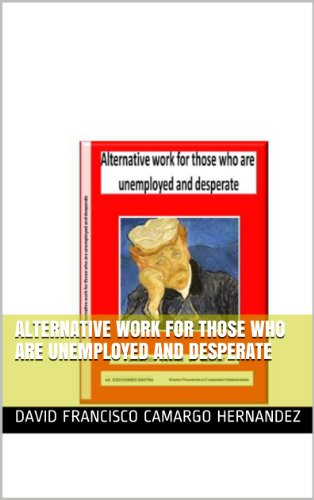 Alternative work for those who are unemployed and desperate por DAVID FRANCISCO CAMARGO HERNANDEZ