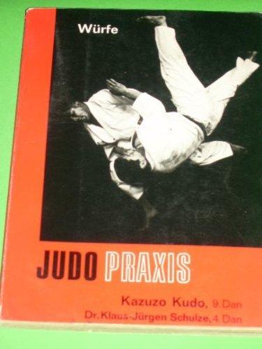 Judo Praxis - Würfe Dr. Klaus - Jürgen Schulze 4. Dan -