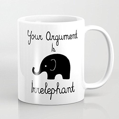 Ihr Argument ist Irrelephant Tassen, schwarz elefant Kaffeebecher Einzigartige Mann Geschenke weihnachtsgeschenke für Ihn Becher Geschenk für Brother Inspirierende Tasse für Mom Dad Awesome Kaffee Becher 11OZ