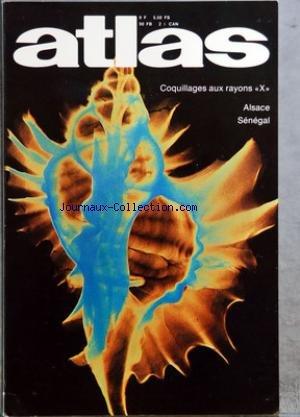 ATLAS A LA DECOUVERTE DU MONDE [No 141] du 01/03/1978 - ALSACE - COEUR DE L'EUROPE PAR PONEM ET MARCHAL - CEDRI-SAPPA - CEDRI-SIOEN ET M. GUILLARD - LES COQUILLAGES AUX RAYONS X PAR PRETI ET GIOVENZANA - LE SENEGAL AU FIL DE L'EAU PAR REMY - BURI - GARANGER - GERSTER - QUILICI ET RENAUDEAU - GOTEBORG PAR ALICE DUCROS - AZANIE - TERRE OUBLIEE PAR HEBBEL - TOUS GUILLAUME TELL PAR FORGET