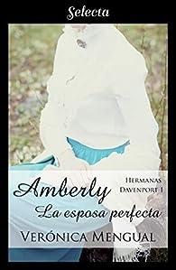 Amberly, la esposa perfecta par Verónica Mengual