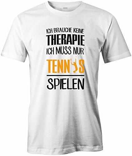 Ich brauche keine Therapie - Ich muss nur Tennis spielen - Sport Hobby - Herren T-SHIRT Weiß