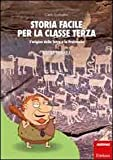 Scarica Libro Storia facile per la classe terza L origine della terra e la preistoria (PDF,EPUB,MOBI) Online Italiano Gratis