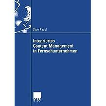 Integriertes Content Management in Fernsehunternehmen (Wirtschaftswissenschaften) (German Edition)