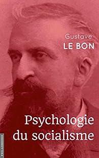 Psychologie du socialisme par Gustave Le Bon