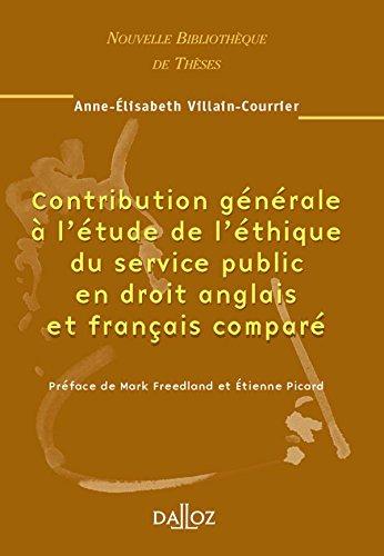 Contribution générale à l'étude de l'éthique du service public en droit anglais et français comparé
