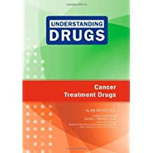Cancer Treatment Drugs (Understanding Drugs)