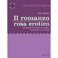 Il romanzo rosa erotico. Cinquanta sfumature di grigio, i bestseller