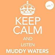 Keep Calm and Listen Muddy Waters (Vol. 01)