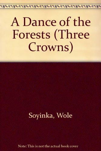 a-dance-of-the-forests-a-three-crowns-book-by-wole-soyinka-1966-12-31
