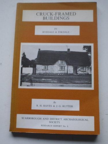 Cruck-framed buildings in Ryedale & Eskdale.