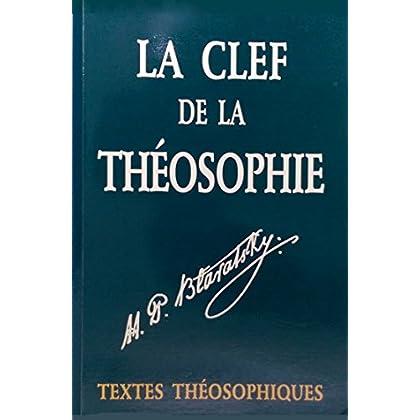 La clef de la théosophie. De l'éthique, de la science et de la philosophie
