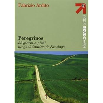 Peregrinos. 30 Giorni A Piedi Lungo Il Camino De Santiago