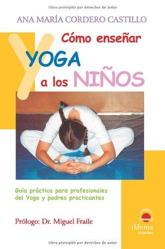 Como Enseñar Yoga A Los Niños