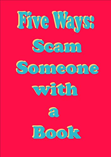 5 Ways: Scam someone with a Book (English Edition) eBook ...