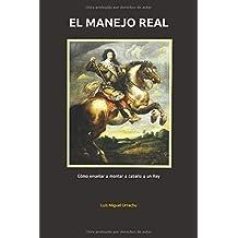 El Manejo Real: Cómo enseñar a montar a caballo a un Rey
