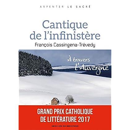 Cantique de l'infinistère: À travers l'Auvergne