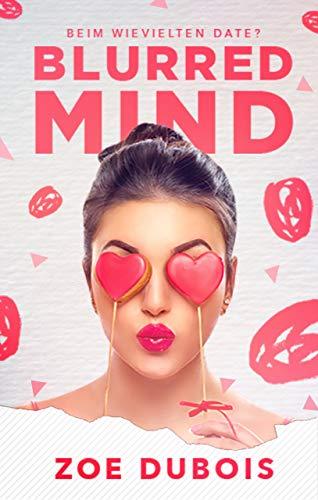 Blurred Mind: Beim wievielten Date? von [Dubois, Zoe]
