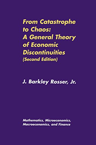 From Catastrophe to Chaos: A General Theory of Economic Discontinuities: Volume I: Mathematics, Microeconomics, Macroeconomics, and Finance par J. Barkley Rosser