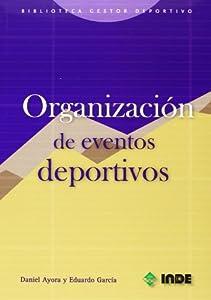 eventos deportivos: Organización de eventos deportivos (Biblioteca del gestor deportivo)