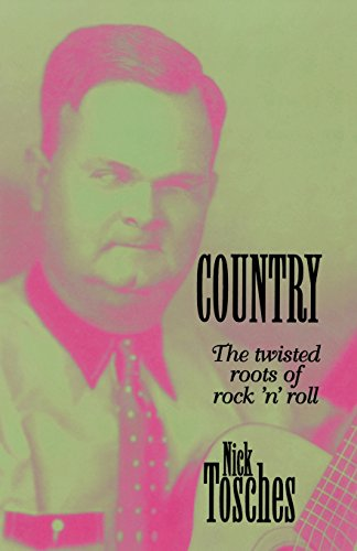 Country: The Twisted Roots Of Rock 'n' Roll por Nick Tosches