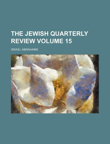 The Jewish quarterly review Volume 15