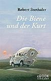 Die Biene und der Kurt (German Edition)