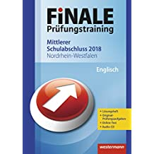 FiNALE Prüfungstraining 2018 Mittlerer Schulabschluss Nordrhein-Westfalen: Englisch 2018 Arbeitsbuch mit Lösungsheft und Audio-CD