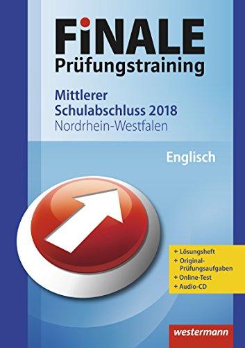 FiNALE Prüfungstraining Mittlerer Schulabschluss Nordrhein-Westfalen: Englisch 2018 Arbeitsbuch mit Lösungsheft und Audio-CD