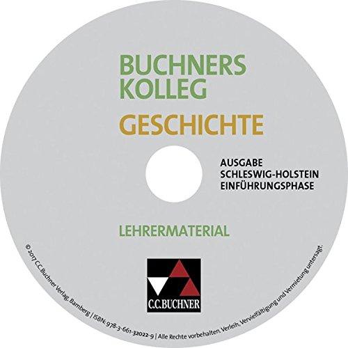 Buchners Kolleg Geschichte - Ausgabe Schleswig-Holstein / Unterrichtswerk für die gymnasiale Oberstufe: Buchners Kolleg Geschichte - Ausgabe ... für die gymnasiale Oberstufe / CD-ROM