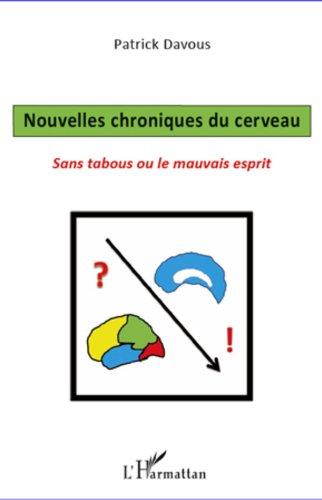 Nouvelles chroniques du cerveau: Sans tabous ou le mauvais esprit