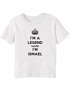 I'm A Legend Cause I'm Ismael Bambini Unisex Ragazzi Ragazze T-Shirt Maglietta Bianco Maniche Corte Tutti Dimensioni...